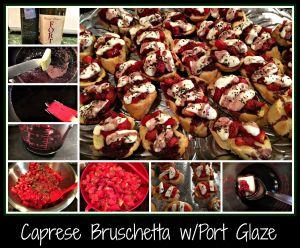 CapreseBruschetta&PortGlaze